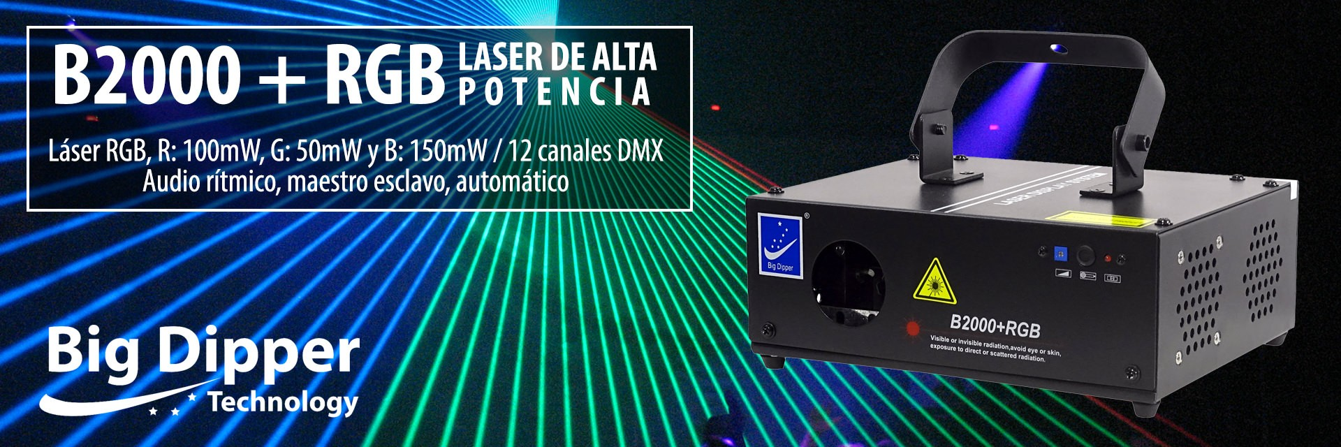 B2000 + RGB Láser de alta potencia Big Dipper