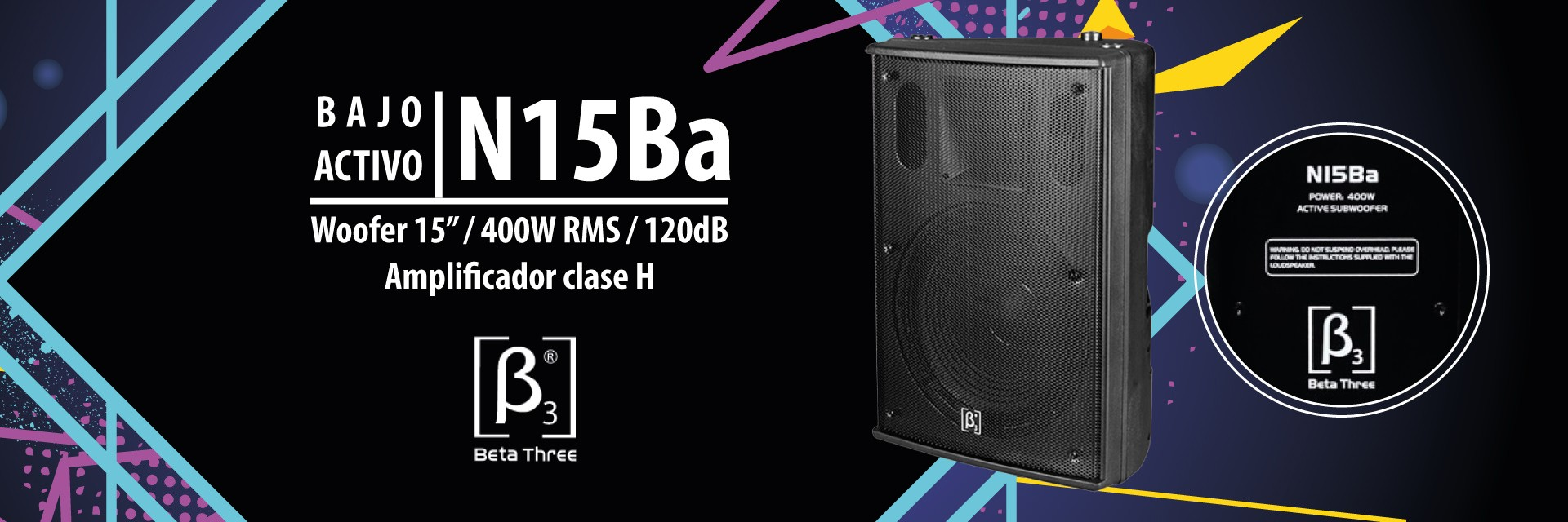 "BAJO ACTIVO BETA THREE N15BA - WOOFER 15"" / 400W RMS / 120 dB"